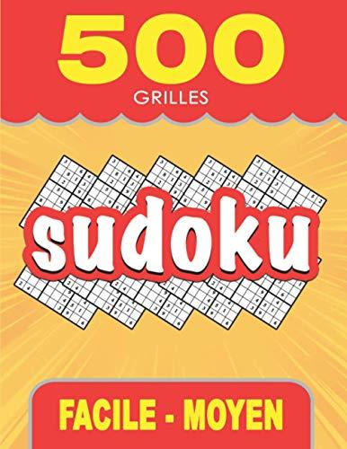 500 Grilles Sudoku - Facile et Moyen: Livre de Sudoku pour Enfants et Adultes, Grand format, Gros caractères avec Solutions (French Edition)