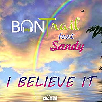 Believe It (feat. Sandy)