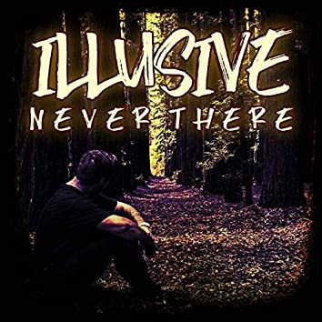 Never There