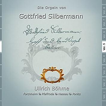 Die Orgeln des Gottfried Silbermann, Vol. 5 (Die Orgeln in Forchheim, Pfaffroda, Nassau und Ponitz)