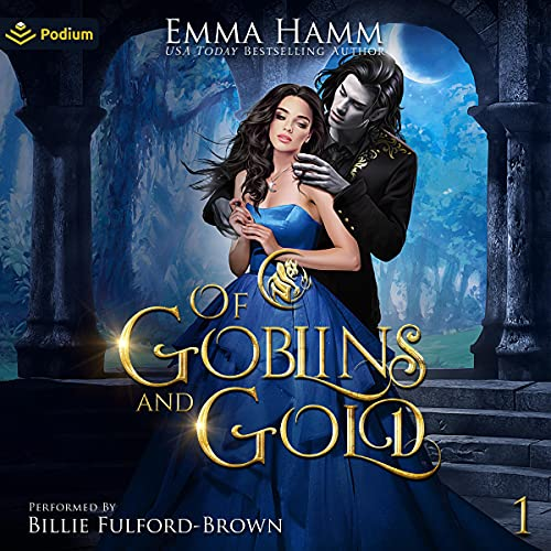 Of Goblins and Gold Audiobook By Emma Hamm cover art