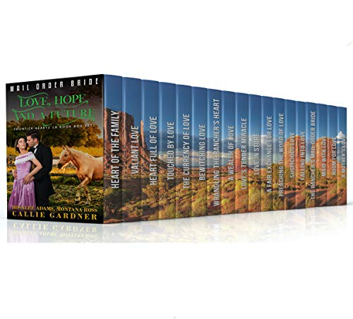 Love, Hope and a Future: 18 Book Bumper Box Set of Sweet, Clean, Mail Order Bride Western Romance by [Callie Gardner, Rosalee Adams, Montana Ross]