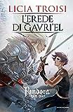 L'erede di Gavri'el. Pandora (Vol. 3)