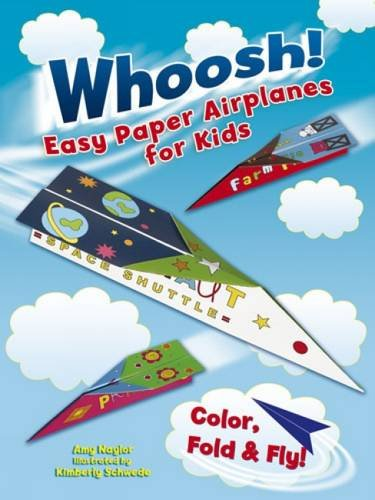 Whoosh! Easy Paper Airplanes for Kids: Color, Fold and Fly! (Dover Children
