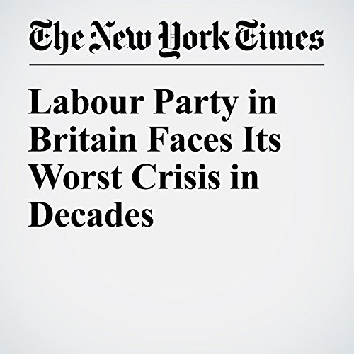 Labour Party in Britain Faces Its Worst Crisis in Decades cover art
