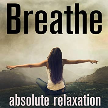 Breathe - Absolute Relaxation