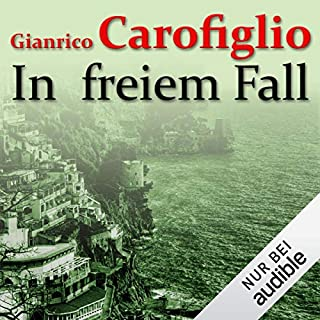 In freiem Fall                   Autor:                                                                                                                                 Gianrico Carofiglio                               Sprecher:                                                                                                                                 Erich Räuker                      Spieldauer: 5 Std. und 55 Min.     388 Bewertungen     Gesamt 4,4