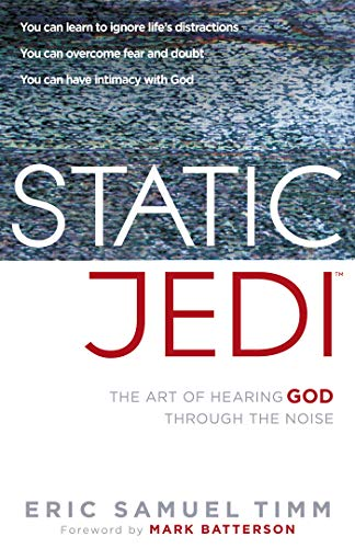 Static Jedi: The Art of Hearing God Through the Noise (English Edition)