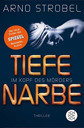 Im Kopf des Mörders - Tiefe Narbe: Thriller