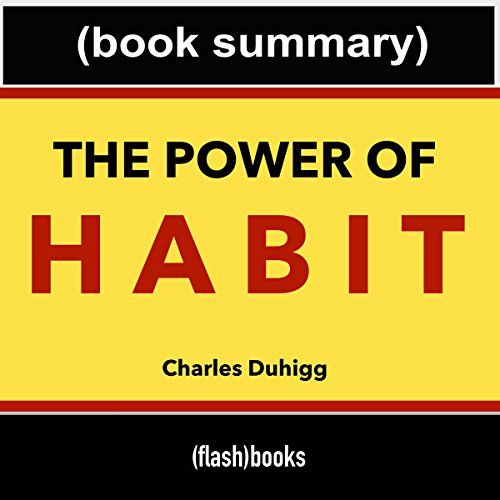 The Power of Habit, by Charles Duhigg: Book Summary cover art