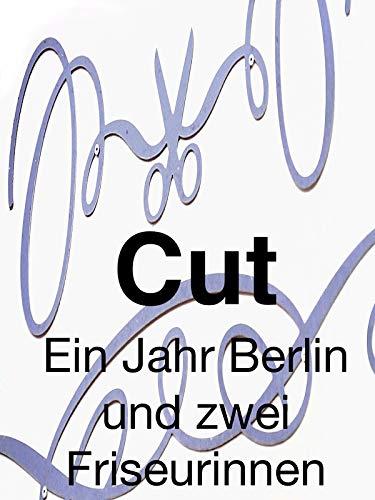 Cut Ein Jahr Berlin und zwei Friseurinnen