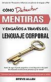Lenguaje Corporal: Cómo detectar mentiras y engaños a través del lenguaje corporal y ser un...