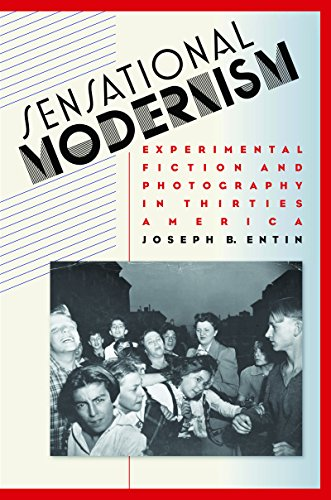 Sensational Modernism: Experimental Fiction and Photography in Thirties America (Cultural Studies of the United States) (English Edition)