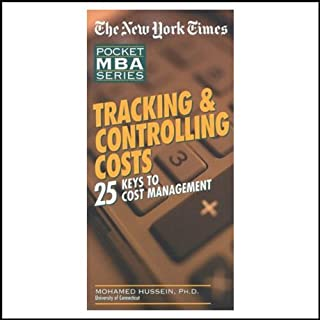 The New York Times Pocket MBA     Tracking & Controlling Costs              By:                                                                                                                                 Mohamed Hussein Ph.D.                               Narrated by:                                                                                                                                 Grover Gardner                      Length: 2 hrs and 38 mins     7 ratings     Overall 2.7