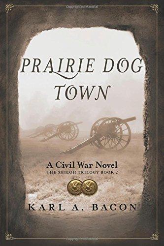 Prairie Dog Town: A Civil War Novel (The Shiloh Trilogy) (Volume 2)
