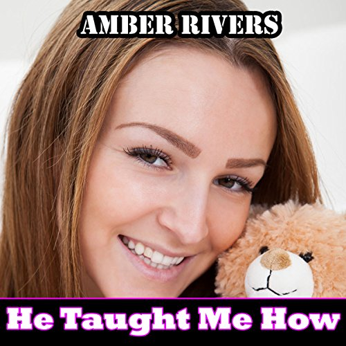 He Taught Me How     Taboo Forbidden Erotica              By:                                                                                                                                 Amber Rivers                               Narrated by:                                                                                                                                 Nikki Diamond                      Length: 23 mins     Not rated yet     Overall 0.0