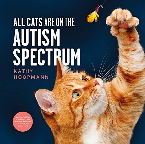 All Cats Are on the Autism Spectrum by [Kathy Hoopmann]