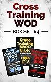 Cross Training WOD Box Set #4: Cross Training WOD Bible: 555 Workouts from Beginner to Ballistic & Killer Kettlebell WOD Bible & Bodyweight Cross Training ... Home Workout, Gymnastics) (English Edition)