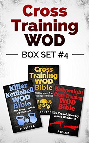 Cross Training WOD Box Set #4: Cross Training WOD Bible: 555 Workouts from Beginner to Ballistic &am