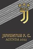 Juventus F. C. Agenda 2022: L'agenda classica giornaliera dedicata alla Juventus F. C.