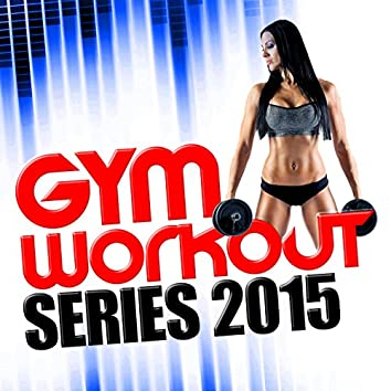 Gym Workout Series 2015