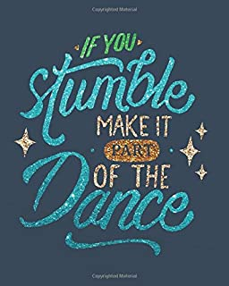 If you stumble make it part of the dance: Dance Teacher Notebook/Dance teacher quote Dance teacher gift appreciation journ...