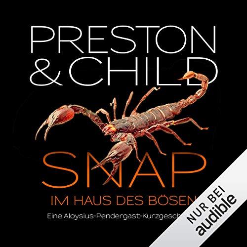 Snap - Im Haus des Bösen: Eine Aloysius-Pendergast-Kurzgeschichte