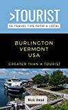 Greater Than a Tourist- Burlington Vermont USA: 50 Travel Tips from a Local (English Edition)
