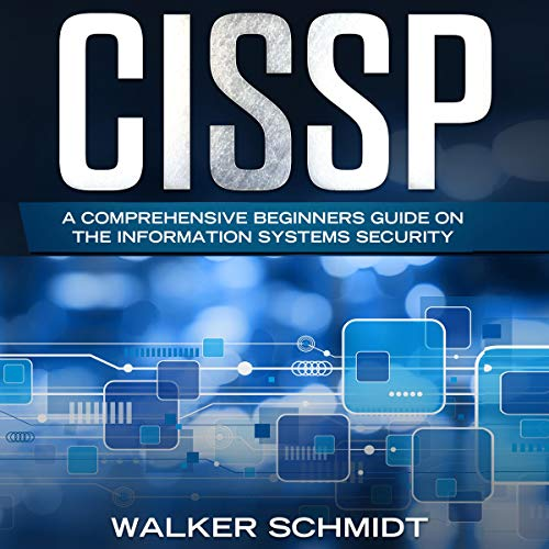 CISSP: A Comprehensive Beginners Guide on the Information Systems Security audiobook cover art