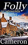 FOLLY a gripping Cotswolds murder mystery full of twists (Alex Duggins Book 1)