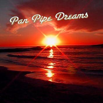 Pan Pipe Dreams