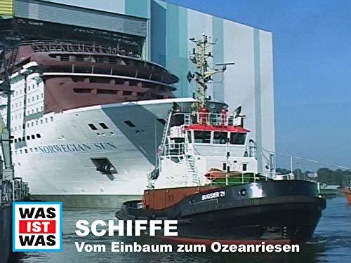 Schiffe - Vom Einbaum zum Ozeanriesen
