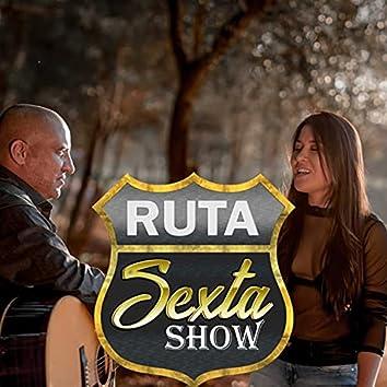 Ruta Sexta Show