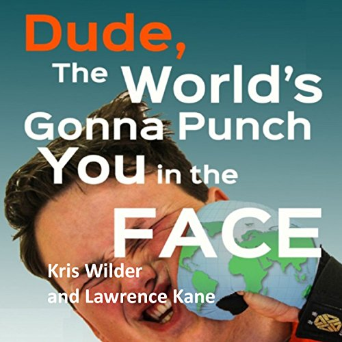 Dude, the World's Gonna Punch You in the Face audiobook cover art