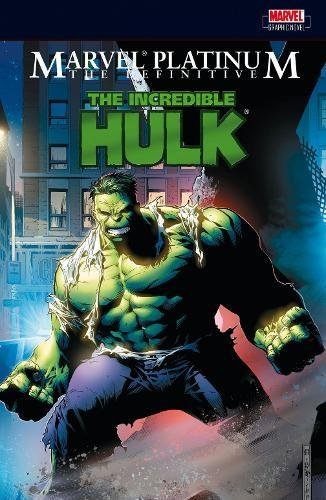 Marvel Platinum: The Definitive Incredible Hul
