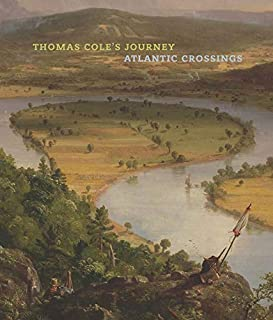 Thomas Cole's Journey: Atlantic Crossings