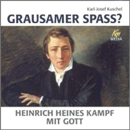 Grausamer Spass, Heinrich Heines Kampf mit Gott Titelbild