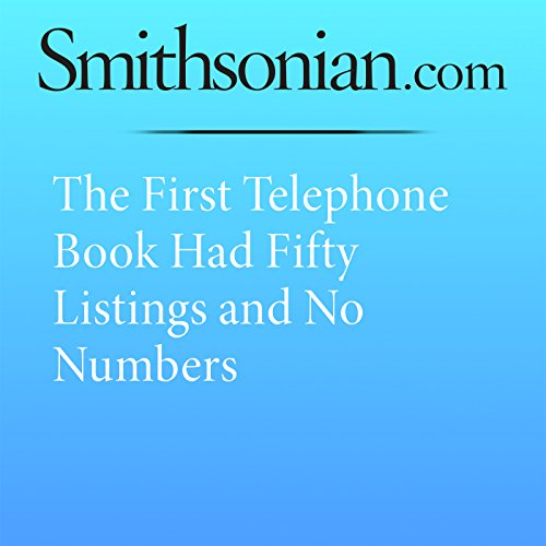 The First Telephone Book Had Fifty Listings and No Numbers cover art