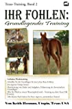 Ihr Fohlen: Grundlegendes Training (Texas-Training, Band 2) - Keith Hosman
