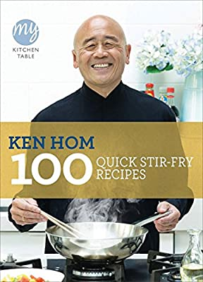 My Kitchen Table: 100 Quick Stir-fry Recipes by Ken Hom (6-Jan-2011) Paperback