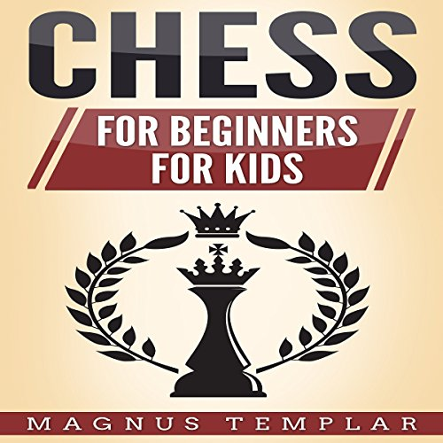 Chess: Chess for Beginners and Chess for Kids  By  cover art