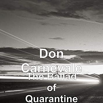 The Ballad of Quarantine