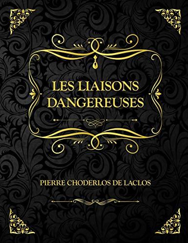 Les Liaisons dangereuses: Pierre Choderlos de Laclos