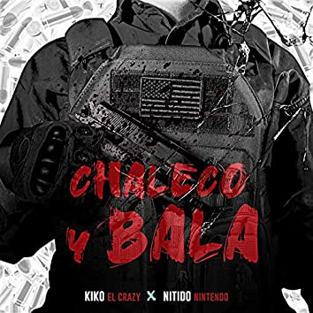 Chaleco y Bala