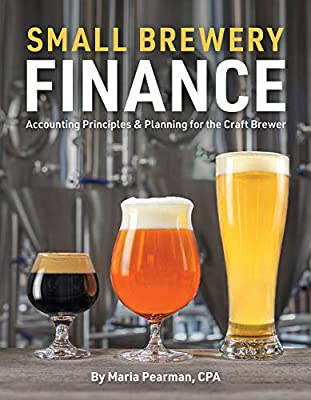 Small Brewery Finance: Accounting Principles and Planning for the Craft Brewer