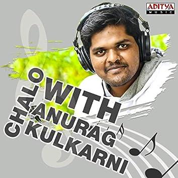 Chalo with Anurag Kulkarni