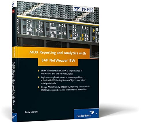 MDX Reporting and Analytics with SAP NetWeaver BW: An Up-to-Date Guide for Business Intelligence Reporting and Analytics with SAP (SAP PRESS: englisch)