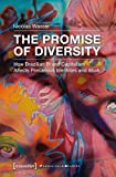 The Promise of Diversity: How Brazilian Brand Capitalism Affects Precarious Identities and Work (Postcolonial Studies) - Nicolas Wasser