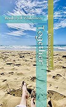 Together: Every Relationship is a Love-Lesson (Waldmeer Book 2) by [Donna Goddard]
