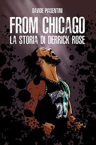 From Chicago. La storia di Derrick Rose